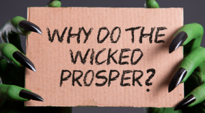 why do the wicked prosper